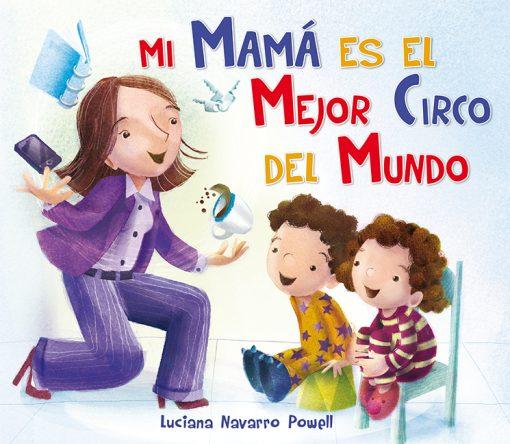 Mi mamá es el mejor circo del mundo_CUBIERTA.indd