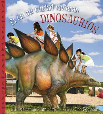 Si en mi ciudad vivieran dinosaurios - cob.indd