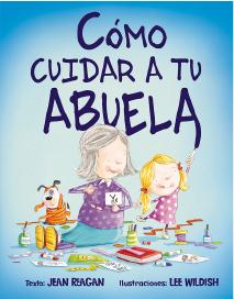 Cómo Cuidar A Tu Abuelo Picarona Libros Infantiles