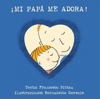 MI PAPA ME ADORA_caratula ok.indd