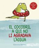 EL COCODRIL AL QUI NO LI AGRADAVA L'AIGUA_coedicion_CUBIERTA.ind