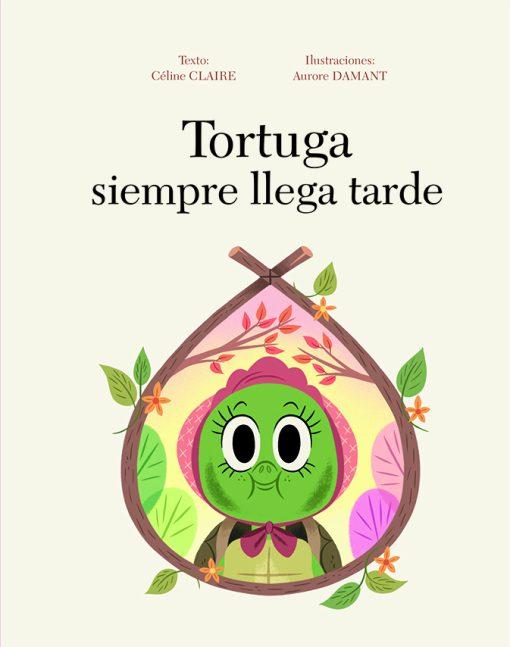 TORTUGA SIEMPRE LLEGA TARDE_Cubierta.indd