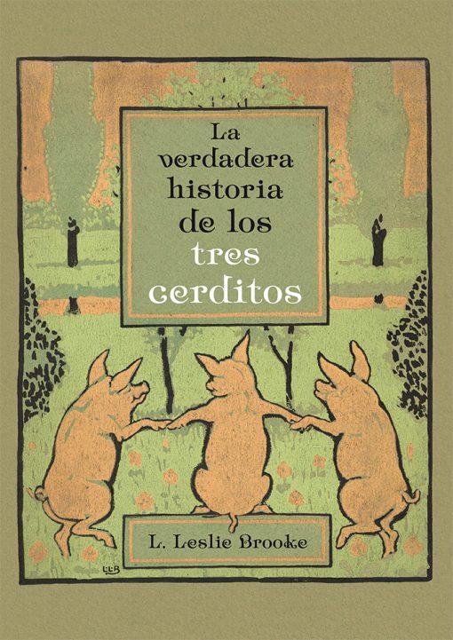 LA VERDADERA HISTORIA DE LOS TRES CERDITOS_Cubierta.indd