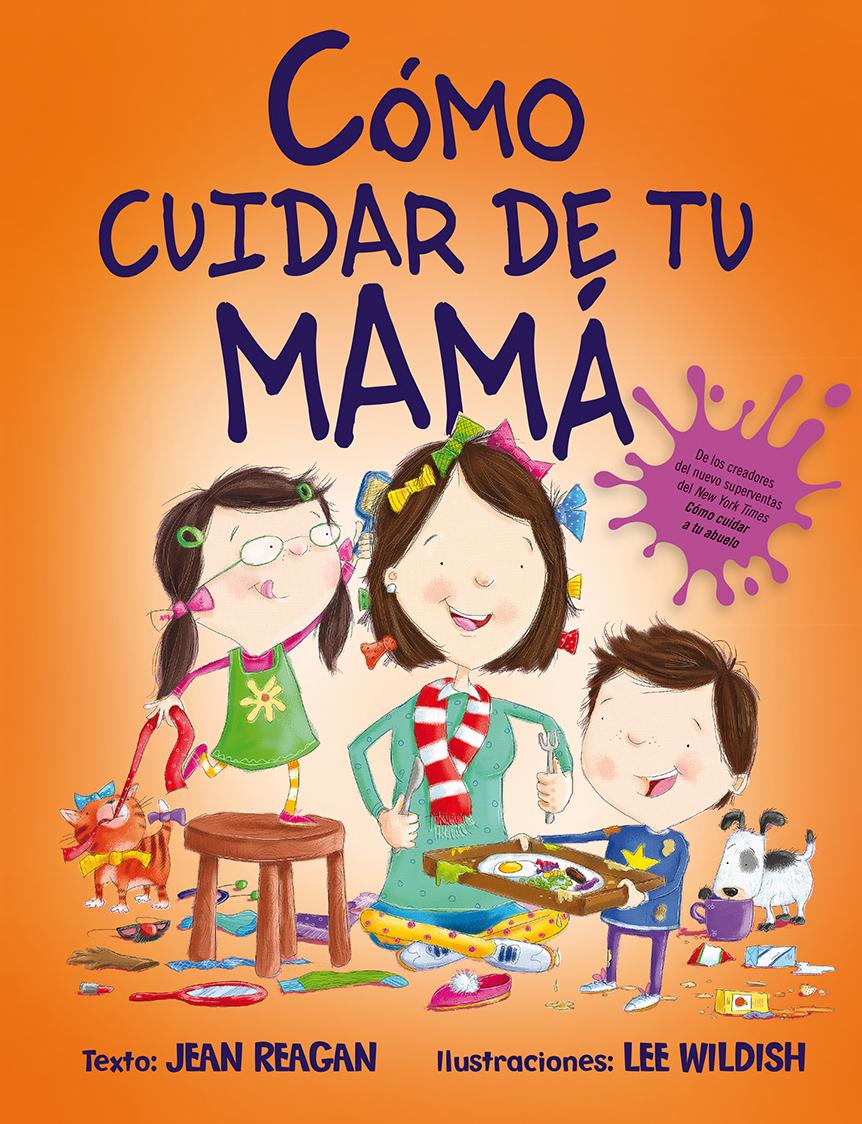 Cómo Cuidar De Tu Mamá Picarona Libros Infantiles