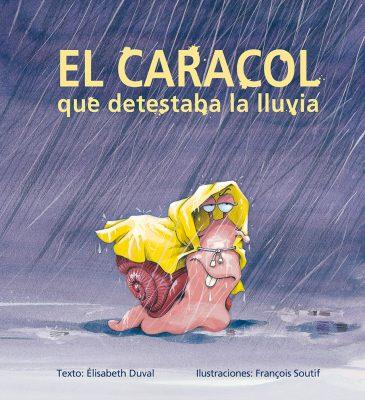 El caracol que detestaba la lluvia_CUBIERTA.indd