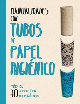 Manualidades con tubos de papel higienico_CUBIERTA.indd