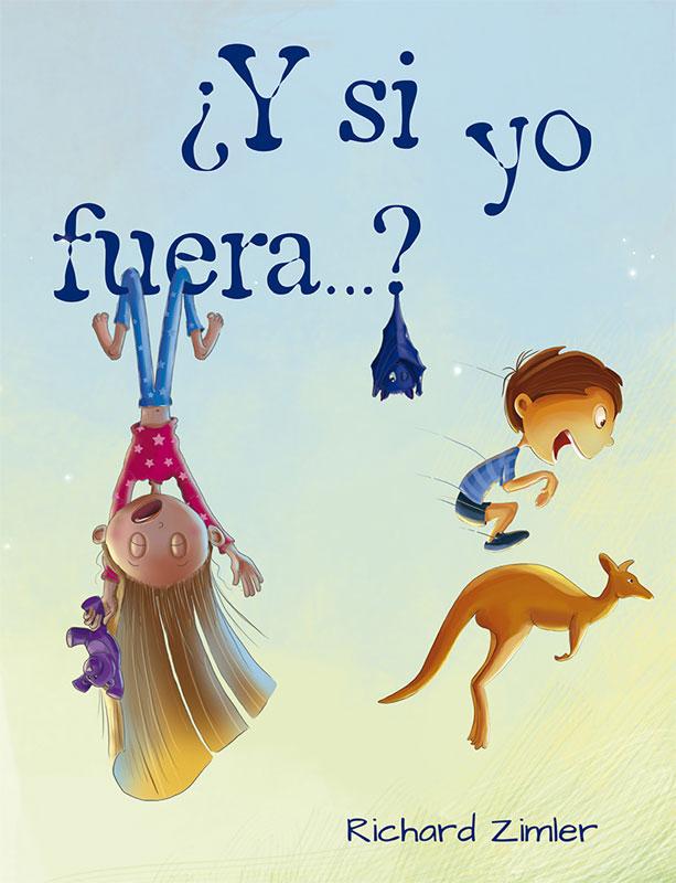 Y si yo fuera...? | Picarona | Libros infantiles